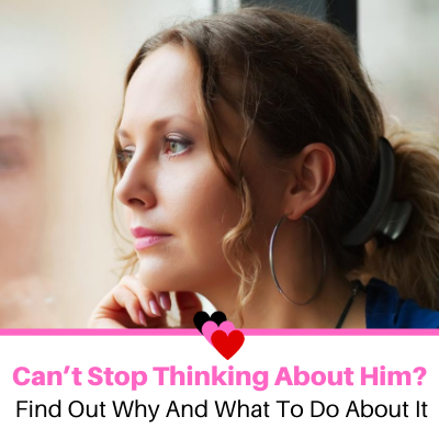 Can't Stop Thinking About Him Blog Featured Image